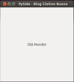 HelloWorld_PySide_cleitonbueno.com